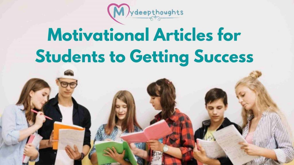 motivational articles for students, students motivational articles, Articles About Student Motivation, articles on student motivation,